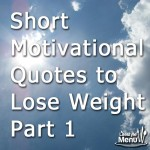 Short Motivational Quotes to Lose Weight: Part 1