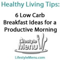 6-Low-Carb-Breakfast-Ideas-for-a-Productive-Morning
