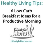 6 Low Carb Breakfast Ideas for a Productive Morning