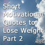 Short Motivational Quotes to Lose Weight: Part 2